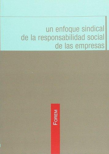 UN ENFOQUE SINDICAL DE LA RESPONSABILIDAD SOCIAL: José Tormo Sanchez