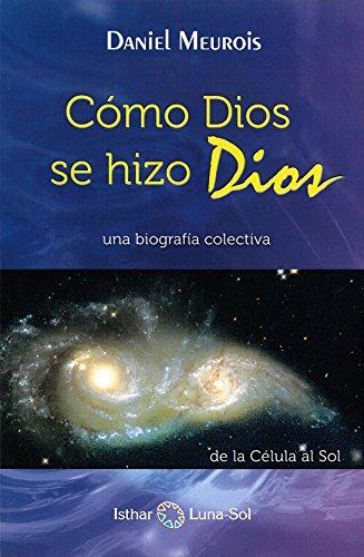 9788493837266: Cómo Dios se hizo Dios