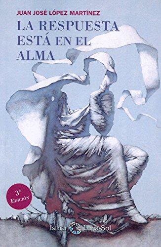9788493837273: RESPUESTA ESTA EN EL ALMA
