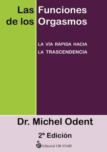 9788493840846: Las funciones de los orgasmos (Spanish Edition)
