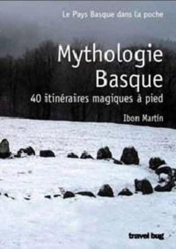 9788493841331: Mythologie Basque - 40 Randonnées Magiques a Pied