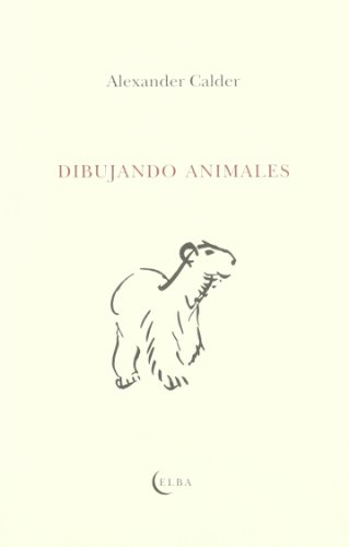 DIBUJANDO ANIMALES (849384487X) by ALEXANDER CALDER