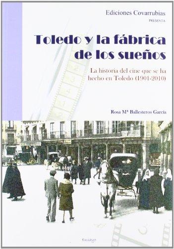 9788493845643: Toledo y la fábrica de los sueños