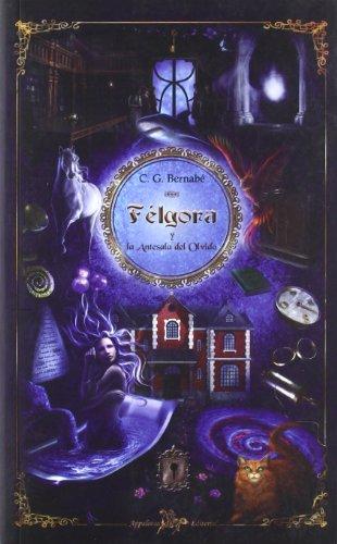 9788493847401: Felgora Y La Antesala Del Olvido (Bosques De Driades)