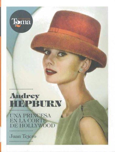 9788493848408: Audrey Hepburn: Una princesa en la corte de Hollywood (Cine (t & B))