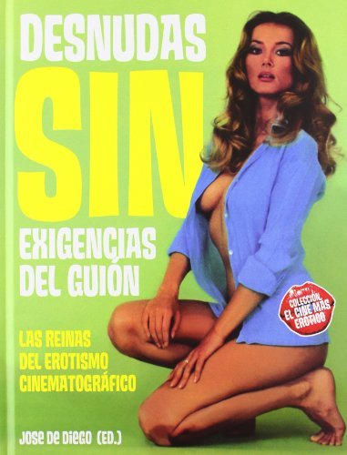 9788493848477: Desnudas sin exigencias del guión (Cine (t & B))