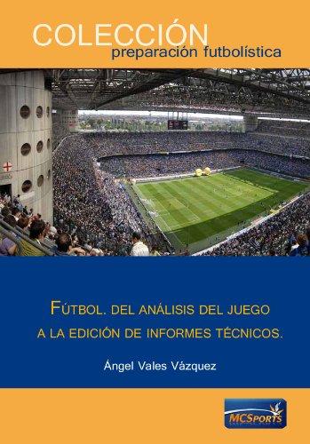 9788493848521: Fútbol. Del análisis del juego a la edición de informes técnicos