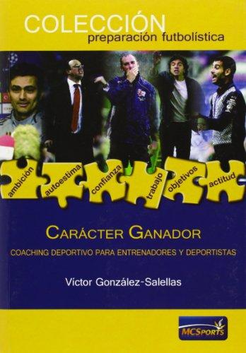 9788493848576: Carácter Ganador: Coaching deportivo para entrenadores y deportistas