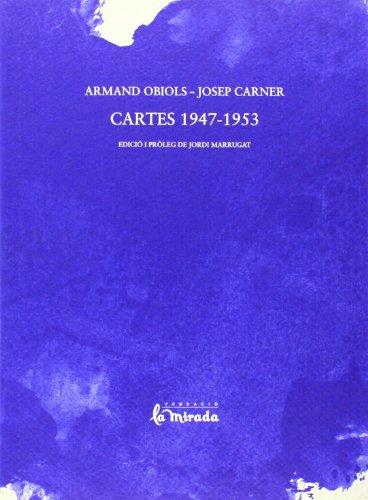 CARTES 1947-1953. ARMAND OBIOLS-JOSEP CARNER (Paperback)