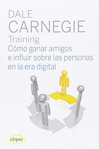 9788493856557: Cómo ganar amigos en la era digital