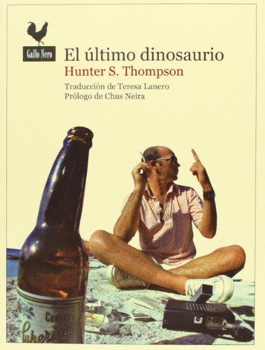 9788493856991: El Último Dinosaurio (Narrativas)