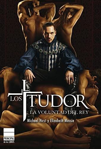 9788493859404: Los Tudor. La voluntad del rey (Narrativa (atico Libros))