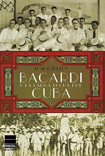 9788493859480: Bacardí y la larga lucha por Cuba