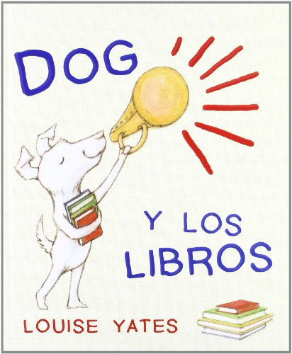 9788493860240: Dog y los libros (Spanish Edition)
