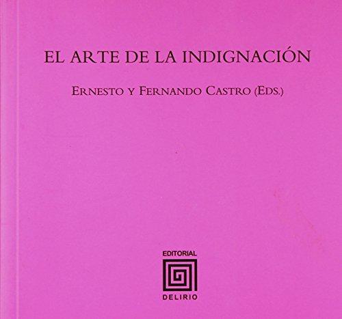 9788493860783: El arte de la indignacion (Spanish Edition)
