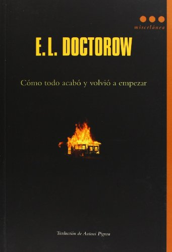 Como todo acabo y volvio a empezar (Spanish Edition) (8493864471) by E.L. Doctorow