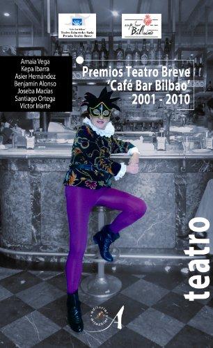 9788493866129: Premios Teatro Breve ?Caf� Bar Bilbao? 2001-2010