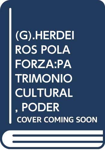 9788493868390: (G).HERDEIROS POLA FORZA:PATRIMONIO CULTURAL, PODER