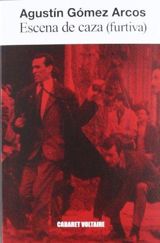 9788493868970: Escena de caza (furtiva) (Cabaret Voltaire)