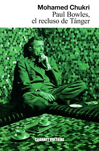 9788493868987: Paul Bowles, El Recluso De Tánger (Narrativa (cabaret Volt))