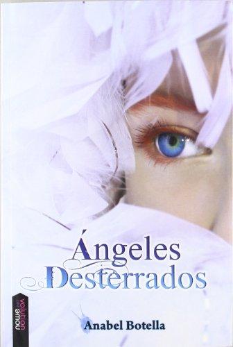 Ángeles desterrados (Paperback): Anabel Botella Soler