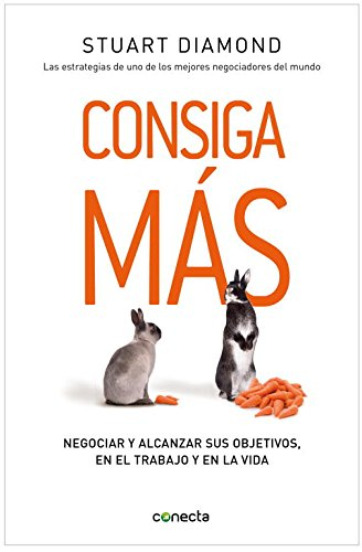 9788493869397: Consiga más / Getting More: Negociar y alcanzar sus objetivos, en el trabajo y en la vida / How You Can Negotiate to Succeed in Work and Life (Spanish Edition)