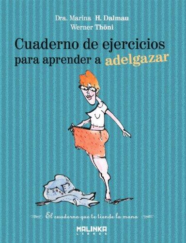 9788493870935: Cuaderno De Ejercicios Para Aprender A Adelgazar (Cuadernos de ejercicios)