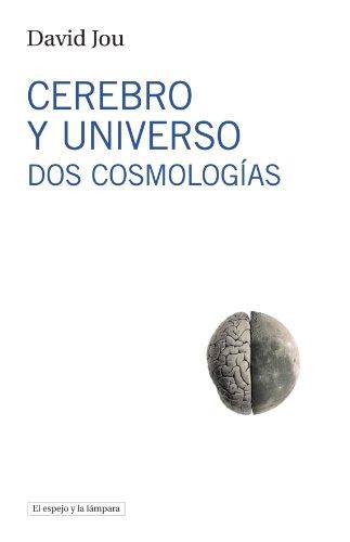 9788493871703: Cerebro y Universo Dos Cosmologias (Spanish Edition)