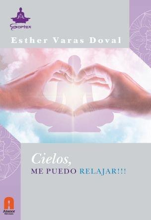 CIELOS, ME PUEDO RELAJAR!!!: VARAS DOVAL, ESTHER
