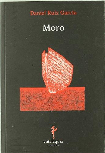 9788493873370: Moro (Narrativa)