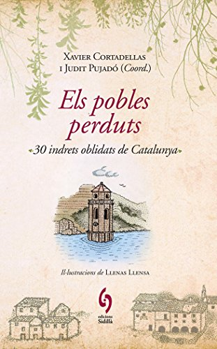 9788493874308: Els pobles perduts: 30 indrets oblidats de Catalunya (La talaia)