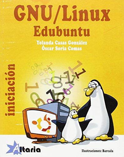 9788493875251: INICIACION GNU/LINUX EDUBUNTU