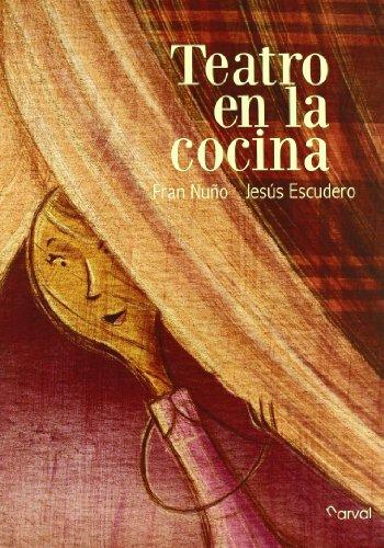 9788493876852: Teatro en la cocina / Play in the kitchen (Spanish Edition)