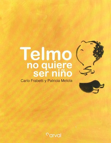 9788493876869: Telmo no quiere ser nino / Telmo does not want to be a child