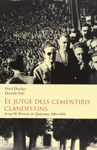 9788493878542: El jutge dels cementiris clandestins: Josep Maria Bertran de Quintana, 1884-1960 (Història Contemporània)