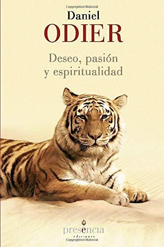 9788493883003: Deseo, pasión y espiritualidad: la unidad del ser