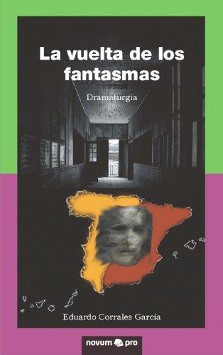 La Vuelta de Los Fantasmas: Eduardo Corrales Garcia