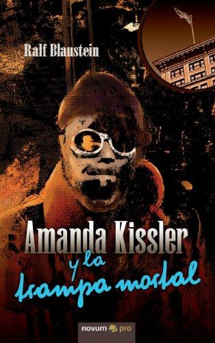 9788493887773: Amanda Kissler y la trampa mortal