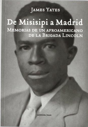 9788493888640: De Misisipi a Madrid : memorias de un afroamericano en la brigada Lincoln