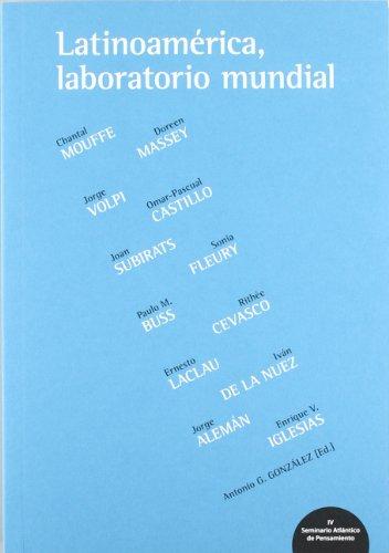 9788493888664: Latinoamérica, laboratorio mundial : IV Seminario Atlántico de Pensamineto, celebrado del 16 al 18 de marzo de 2011 en Las Palmas de Gran Canaria