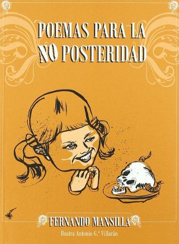 POEMAS PARA LA NO POSTERIDAD (Paperback): Fernando Mansilla
