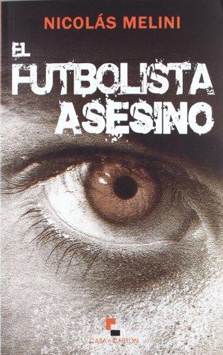 9788493889272: Futbolista Asesino, El (Narrativa (casa De Carton))