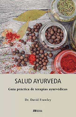 Salud Ayurveda (Spanish Edition) (8493892904) by Frawley, David