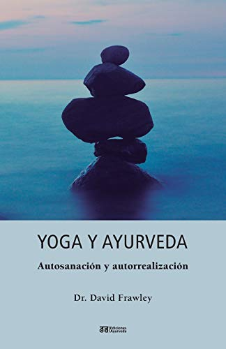 Yoga y Ayurveda (Spanish Edition): Frawley, David