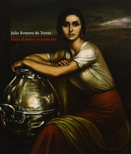 9788493897772: Julio Romero De Torres. El Mito Y La Tradición