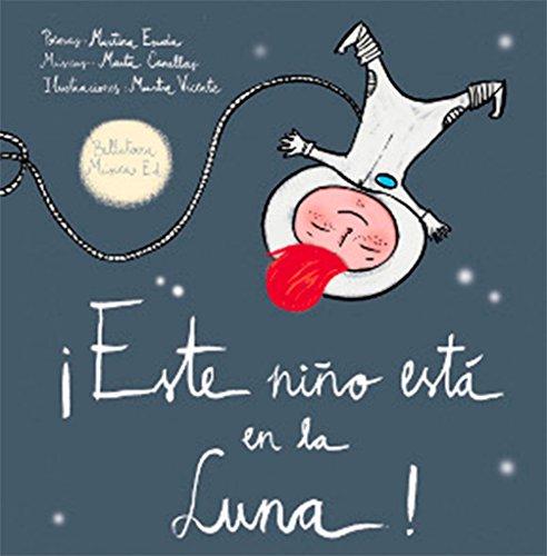 9788493902933: ¡Este niño está en la Luna! (Música y Valores)