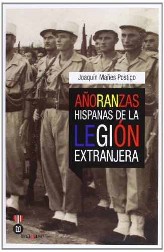 9788493903923: AÑORANZAS HISPANAS DE LA LEGION EXTRANJERA.