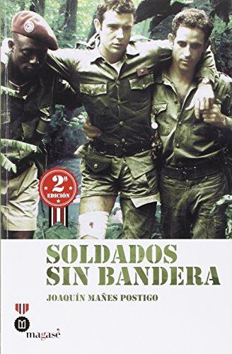 SOLDADOS SIN BANDERA: MAÑES POSTIGO, JOAQUIN