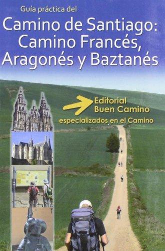 9788493904227: Camino de Santiago Francés, Aragonés y Baztanés. Buen Camino.