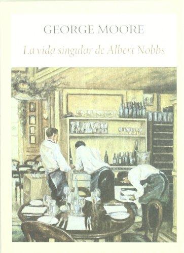 9788493904524: Vida singular de Albert Nobbs, La